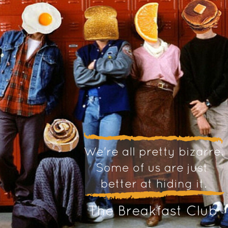 """Breakfast Club quote - """"We're all pretty bizarre. Some of us are just better at hiding it.""""   Drempt.com"""